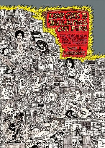 9780865479807: Love Goes to Buildings on Fire: Five Years in New York That Changed Music Forever