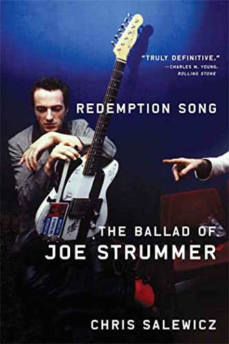 Redemption Song: The Ballad of Joe Strummer: Chris Salewicz