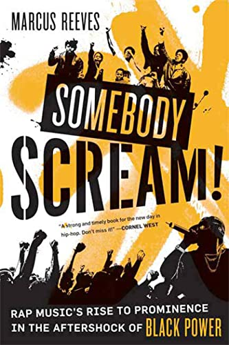 9780865479975: Somebody Scream!: Rap Music's Rise to Prominence in the Aftershock of Black Power