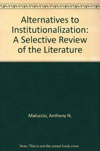 9780865480179: Alternatives to Institutionalization: A Selective Review of the Literature