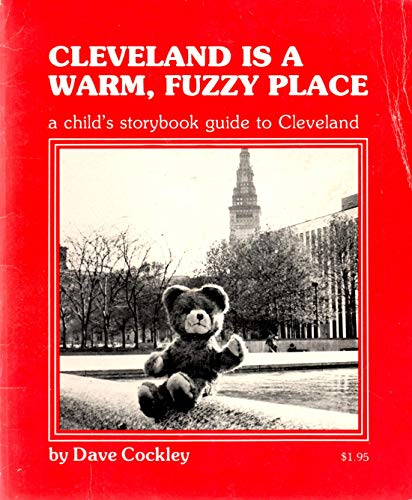 Cleveland is a warm, fuzzy place (0865510032) by Dave Cockley