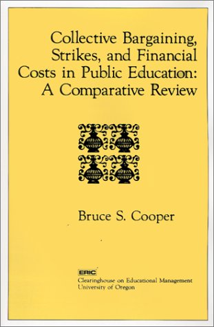 Collective Bargaining, Strikes, and Financial Costs in Public Education: A Comparative Review (...