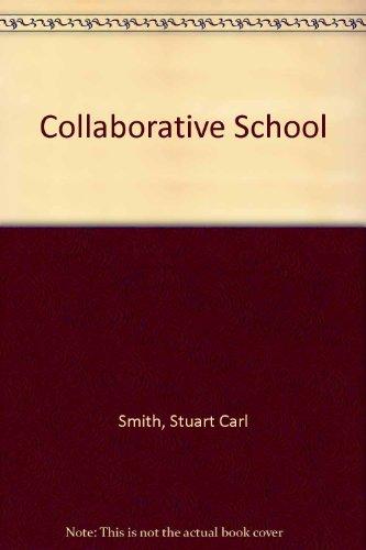 Collaborative School: A Work Environment for Effective Instruction (ERIC/CEM School Management...