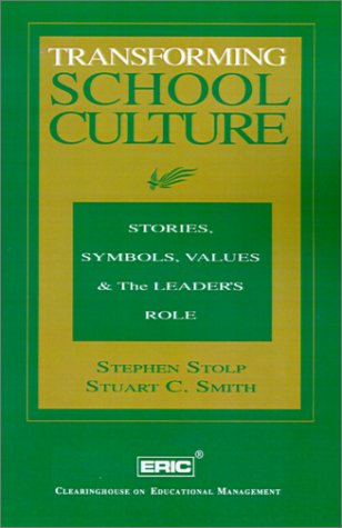 Transforming School Culture: Stories, Symbols, Values & the Leader's Role