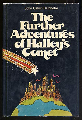 The Further Adventures of Halley's Comet: John Calvin Batchelor