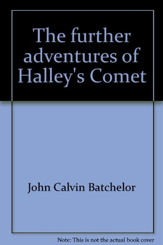 The Further Adventures of Halley's Comet - 1st Edition/1st Printing