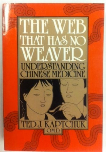 9780865530218: The web that has no weaver: Understanding Chinese medicine