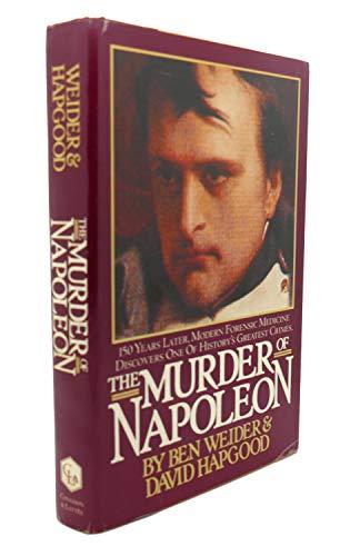 The Murder of Napoleon: Weider, Ben (INSCRIBED)/Hapgood, David