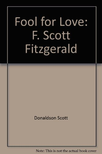 9780865530850: Fool for Love: F. Scott Fitzgerald