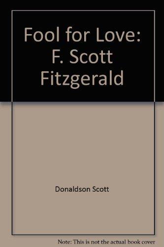9780865530850: Fool for love: F. Scott Fitzgerald