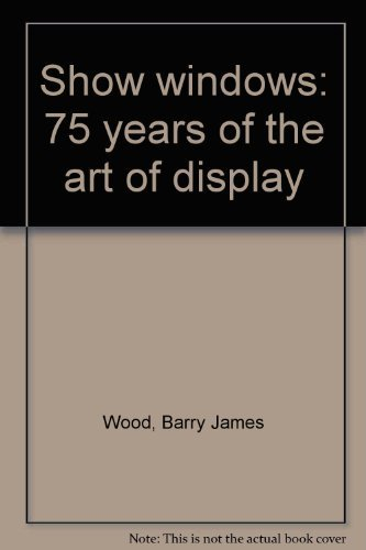 9780865530959: Show windows: 75 years of the art of display