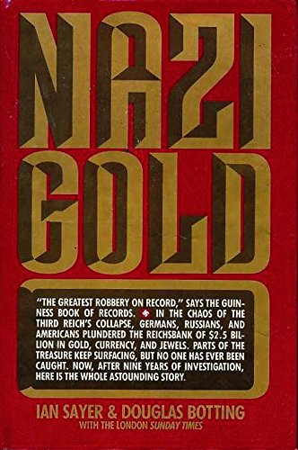 9780865531383: Nazi gold: The story of the world's greatest robbery--and its aftermath