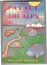 9780865531444: The palace under the Alps: And over 200 other unusual, unspoiled, and infrequently visited spots in 16 European countries