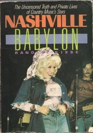 9780865531666: Nashville Babylon: The Uncensored Truth and Private Lives of Country Music's Stars