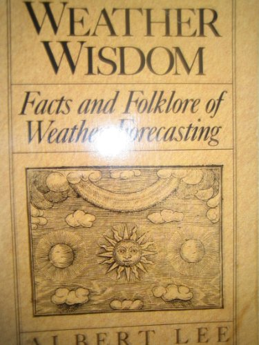 9780865532120: Weather Wisdom: Facts and Folklore of Weather Forecasting