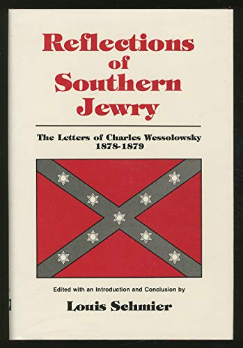 9780865540200: Reflections of Southern Jewry: The Letters of Charles Wessolowsky 1878-1879