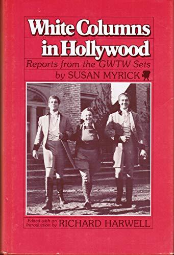 White Columns in Hollywood, Reports from the GWTW Sets: Myrick, Susan