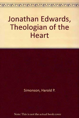 9780865540620: Jonathan Edwards, Theologian of the Heart