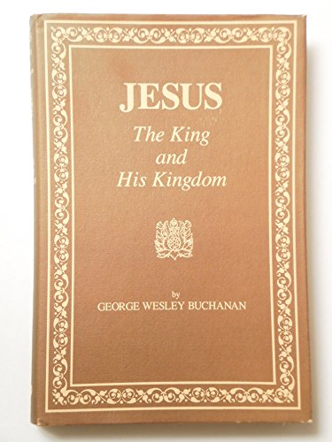 9780865540729: Jesus: The King and His Kingdom