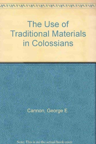 The Use of Traditional Materials in Colossians