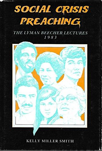 Social Crisis Preaching: The Lyman Beecher Lectures 1983: Smith, Kelly Miller