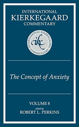 The Concept of Anxiety (International Kierkegaard Commentary): Robert L. Perkins