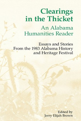 Clearings in the Thicket: An Alabama Humanities Reader