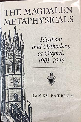9780865541450: The Magdalen Metaphysicals: Idealism and Orthodoxy at Oxford, 1901-1945