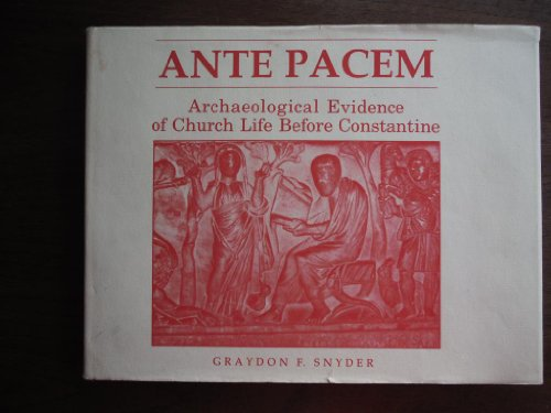 9780865541474: Ante Pacem: Archaeological Evidence of Church Life Before Constantine