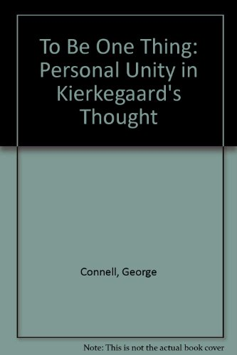 9780865541566: To Be One Thing: Personal Unity in Kierkegaard's Thought