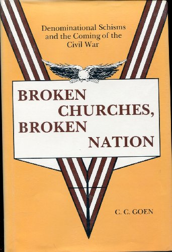 9780865541665: Broken Churches, Broken Nation: Denominational Schisms and the Coming of the American Civil War