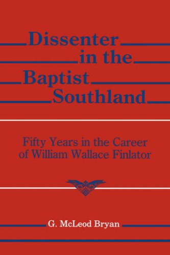 DISSENTER IN THE BAPTIST SOUTHLAND: G. McLeod BRYAN