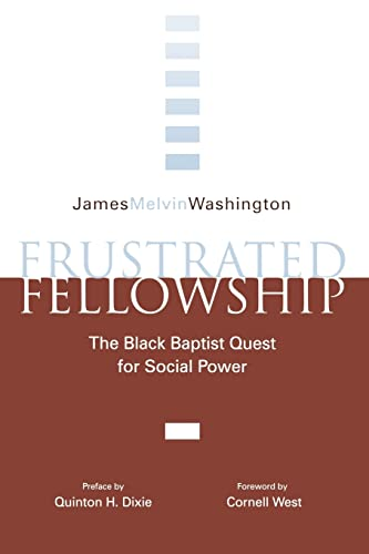 Frustrated Fellowship : The Black Baptist Quest: James Melvin Washington