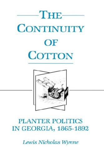 The Continuity of Cotton: Planter Politics in Georgia, 1865-1892