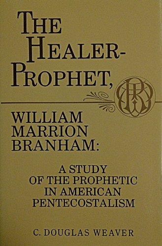 9780865542785: The Healer-Prophet, William Marrion Branham: A Study of the Prophetic in American Pentecostalism
