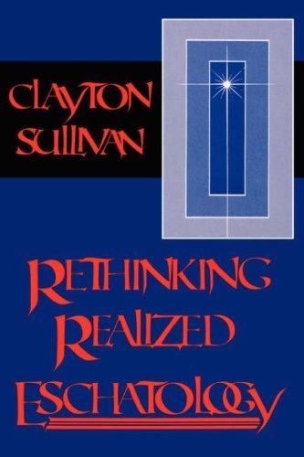 9780865543027: Rethinking Realized Eschatology