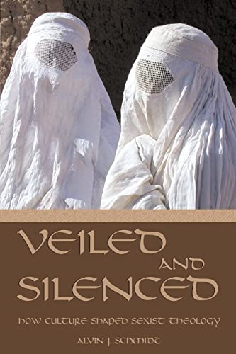 9780865543270: Veiled and Silenced: How Culture Shaped Sexist Theology (Series)