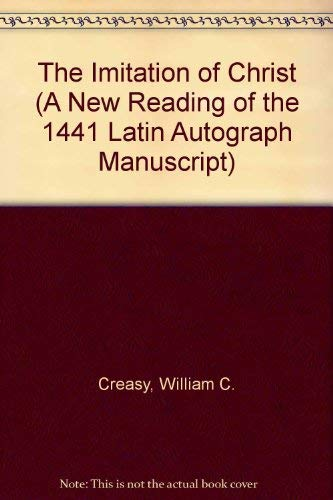 9780865543393: The Imitation of Christ by Thomas A. Kempis (A New Reading of the 1441 Latin Autograph Manuscript)
