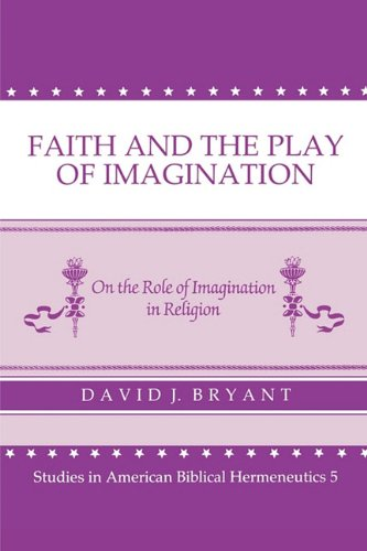 9780865543492: Faith and the Play of Imagination: On the Role of Imagination in Religion (Studies in American Biblical Hermeneutics)