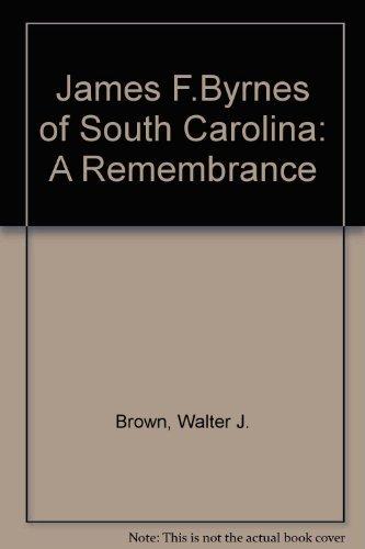 9780865543744: James F. Byrnes of South Carolina: A Remembrance