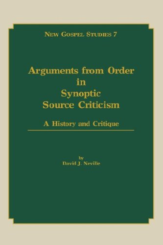 Arguments from Order in Synoptic Source Criticism:A History and Critique(New Gospel Studies 7): ...