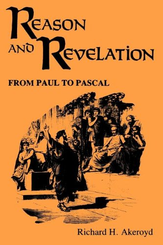 Reason and Revelation: From Paul to Pascal: Akeroyd, Richard H.