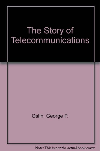 9780865544185: The Story of Telecommunications