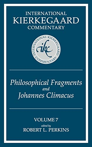 9780865544406: 7: Philosophical Fragments and Johannes Climacus (International Kierkegaard Commentary)