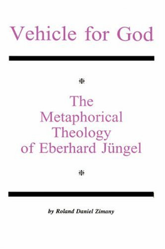 9780865544444: VEHICLE FOR GOD: The Metaphorical Theology of Eberhard Jüngel