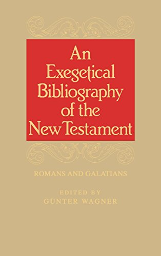 9780865544680: An Exegetical Bibliography of the New Testament: Romans and Galations