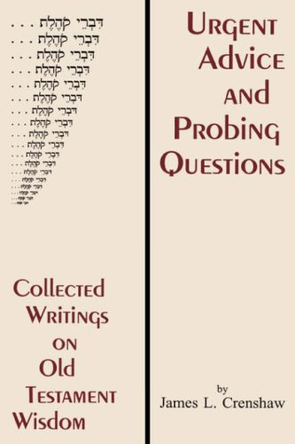 9780865544833: Urgent Advice and Probing Questions: Collected Writings on Old Testament Wisdom