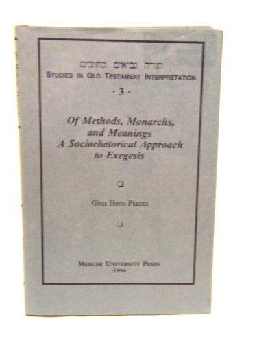 9780865545144: Methods, Monarchs and Meanings: Approach to Sociorhetorical Exegesis (Studies in Old Testament Interpretation, 3)