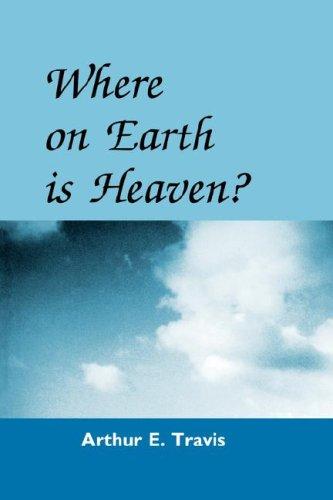 9780865545267: WHERE ON EARTH IS HEAVEN?