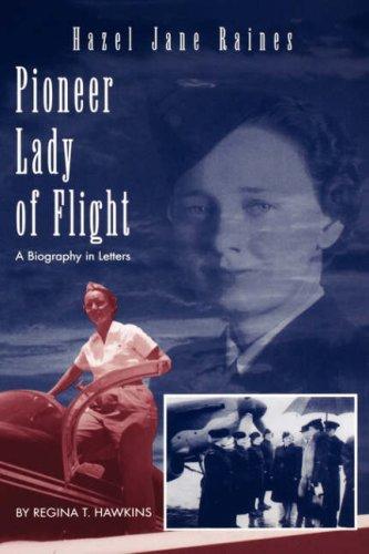 HAZEL JANE RAINES: Pioneer Lady of Flight.: Hawkins, Regina Trice.